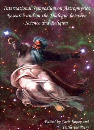 International Symposium on Astrophysics Research and on the Dialogue Between Science and Religion