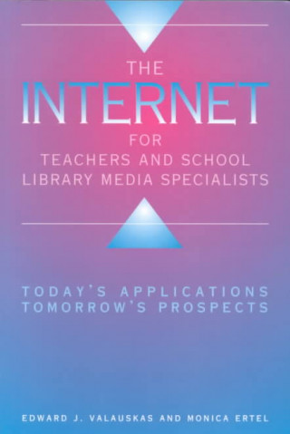 Internet for Teachers and School Library Media Specialists