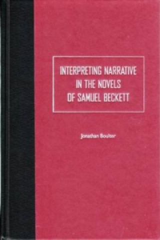 Interpreting Narrative in the Novels of Samuel Beckett