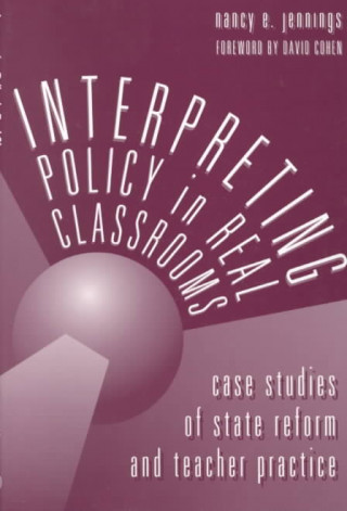 Interpreting Policy in Real Classrooms