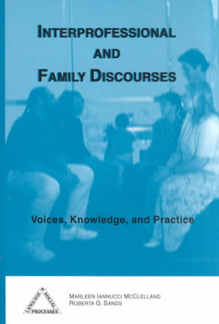 Interprofessional and Family Discourses