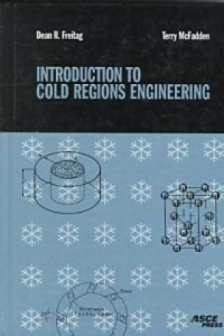 Introduction to Cold Regions Engineering