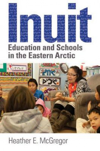 Inuit Education and Schools in the Eastern Arctic