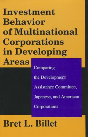 Investment Behaviour of Multinational Corporations in Developing Areas