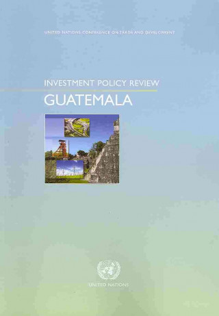 Investment Policy Review, Guatemala