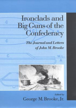 Ironclads and Big Guns of the Confederacy