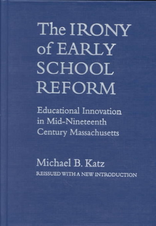 Irony of Early School Reform