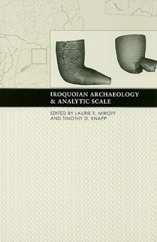 Iroquoian Archaeology and Analytic Scale