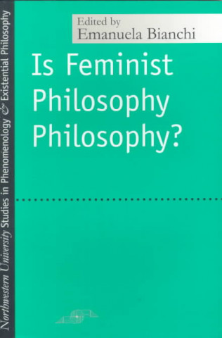 Is Feminist Philosophy Philosophy?