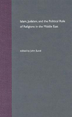 Islam, Judaism, and the Political Role of Religions in the Middle East