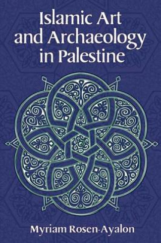 Islamic Art and Archaeology of Palestine