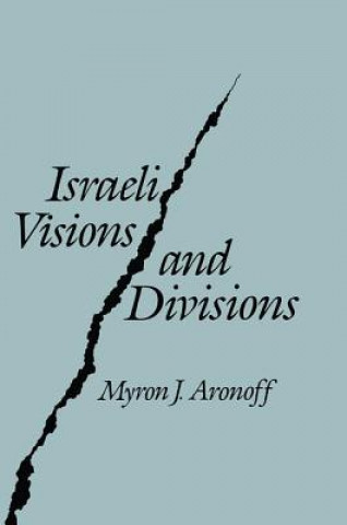 Israeli Visions and Divisions