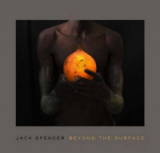 Jack Spencer: Beyond the Surface