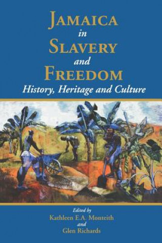 Jamaica in Slavery and Freedom