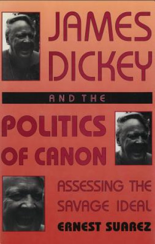 James Dickey and the Politics of Canon
