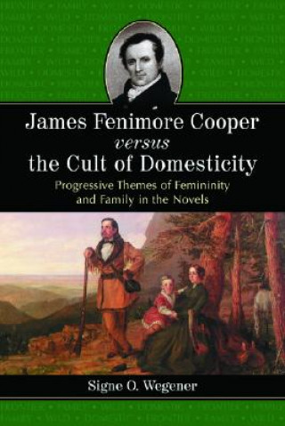 James Fenimore Cooper Versus the Cult of Domesticity