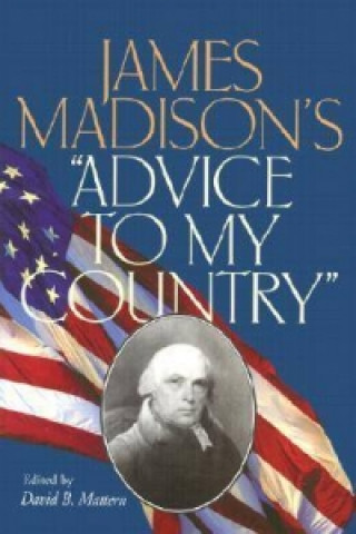 James Madison's Advice to My Country