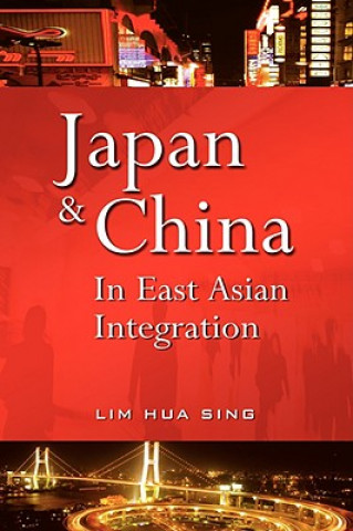 Japan and China in East Asian Integration