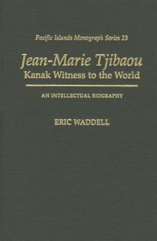 Jean-Marie Tjibaou, Kanak Witness to the World