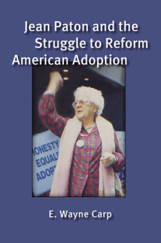 Jean Paton and the Struggle to Reform American Adoption