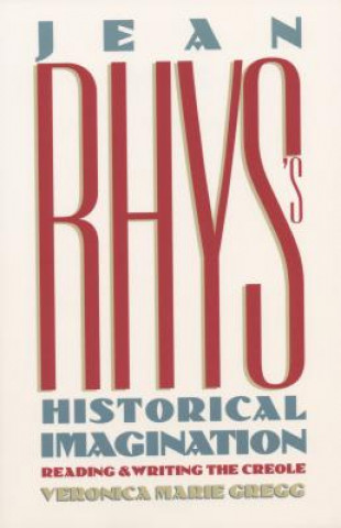 Jean Rhys's Historical Imagination