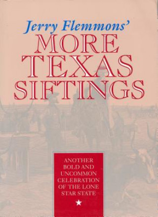 Jerry Flemmons' More Tx Siftings