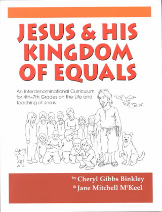 Jesus and His Kingdom of Equals