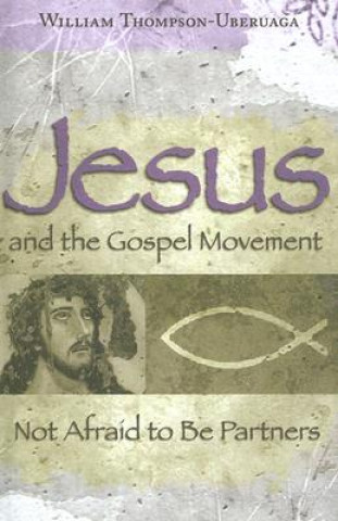 Jesus and the Gospel Movement