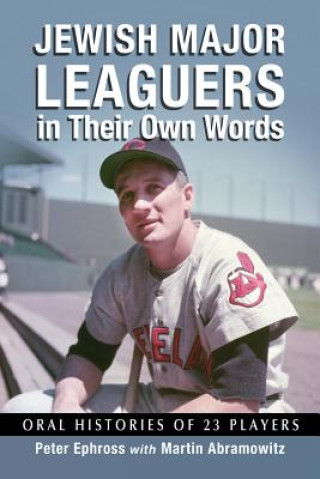 Jewish Major Leaguers in Their Own Words