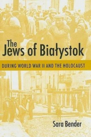 Jews of Bialystok During World War II