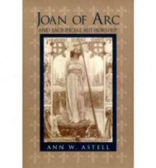 Joan of Arc and Sacrificial Authorship