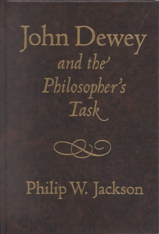 John Dewey and the Philosopher's Task