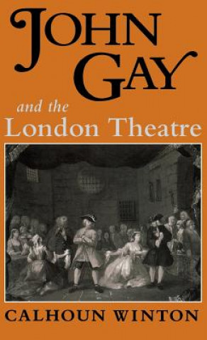 John Gay and the London Theatre