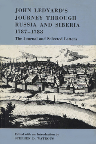John Ledyard's Journey Through Russia and Siberia, 1787-1788