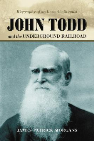 John Todd and the Underground Railroad