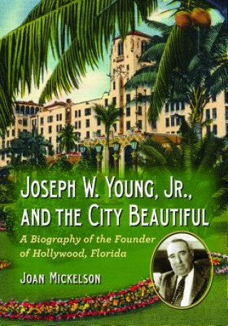 Joseph W. Young, Jr., and the City Beautiful