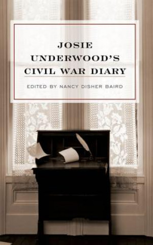 Josie Underwood's Civil War Diary