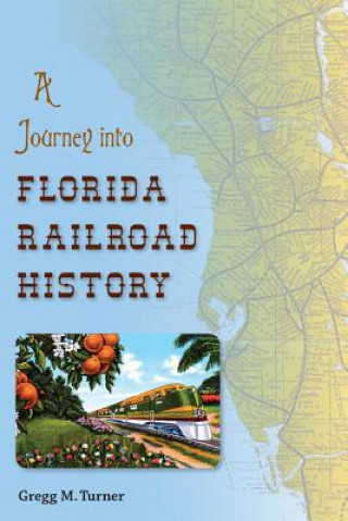 Journey into Florida Railroad History