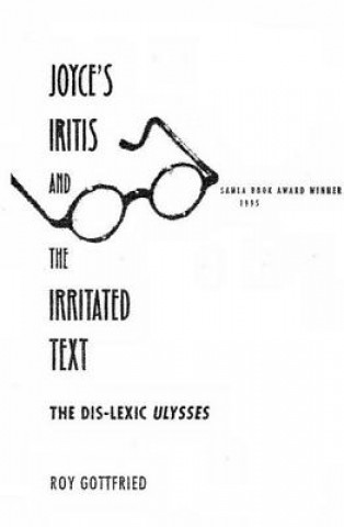 Joyce's Iritis and the Irritated Text
