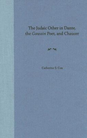 Judaic Other in Dante, the Gawain-poet, and Chaucer