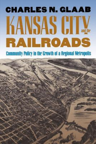 Kansas City and the Railroads