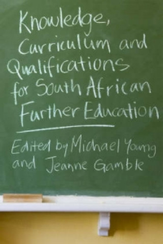 Knowledge, Curriculum and Qualifications for South African Further Education