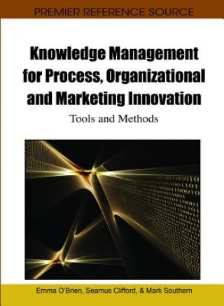 Knowledge Management for Process, Organizational and Marketing Innovation