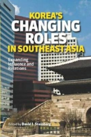 Korea's Changing Roles in Southeast Asia