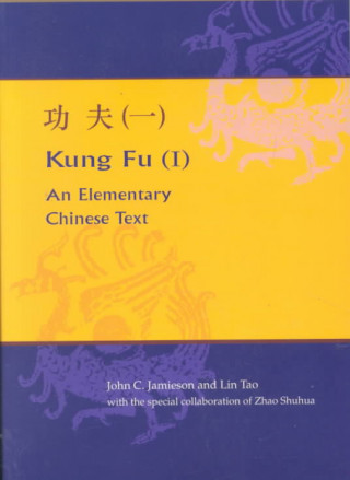 Kung Fu (I): En Elementary Chinese Text