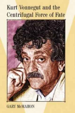 Kurt Vonnegut and the Centrifugal Force of Fate