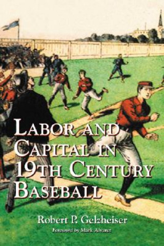 Labor and Capital in 19th Century Baseball