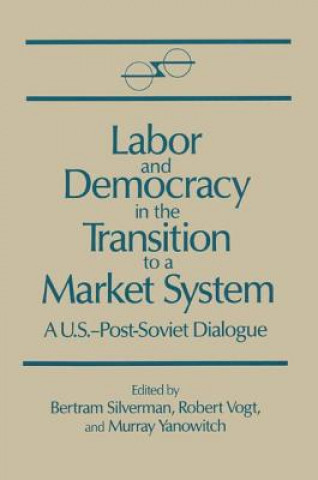 Labor and Democracy in the Transition to a Market System