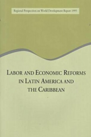 Labor and Economic Reforms in Latin America and the Caribbean