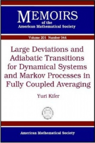 Large Deviations and Adiabatic Transitions for Dynamical Systems and Markov Processes in Fully Coupled Averaging